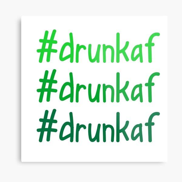 Hashtag Drunk AF Metal Print