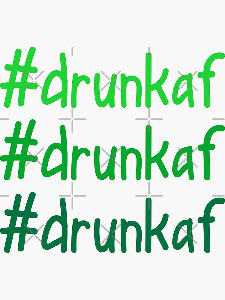 Hashtag Drunk AF by a-golden-spiral