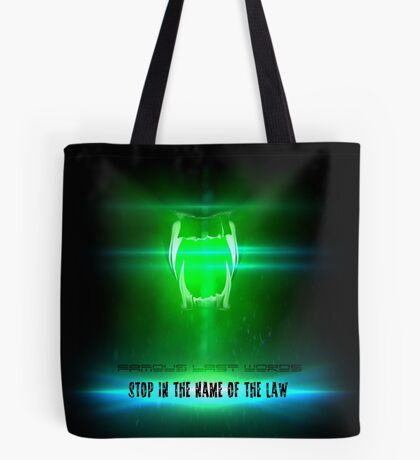 STOP in the name of the law - famous last words Tote Bag