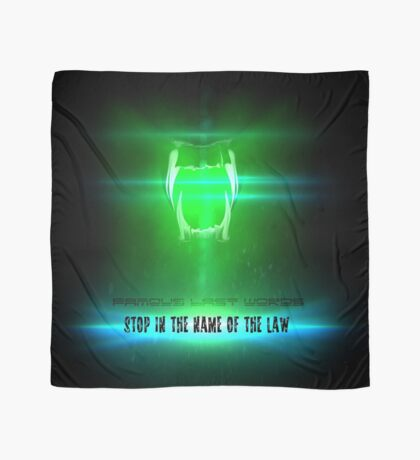 STOP in the name of the law - famous last words Scarf