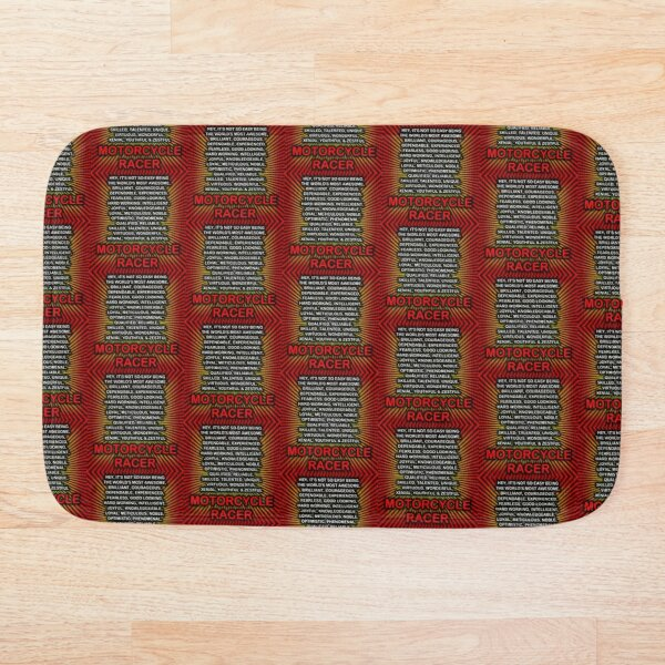 Hey, It's Not So Easy Being ... Motorcycle Racer  Bath Mat
