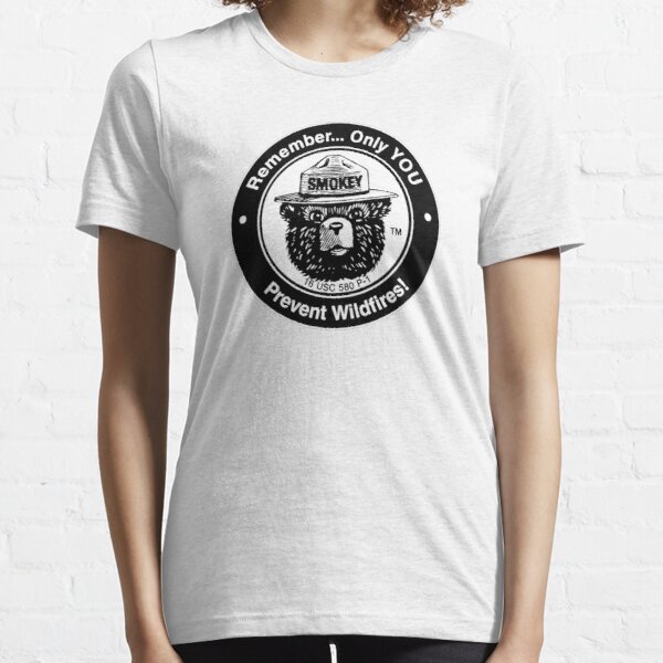 Remember Only you can prevent wildfires Essential T-Shirt