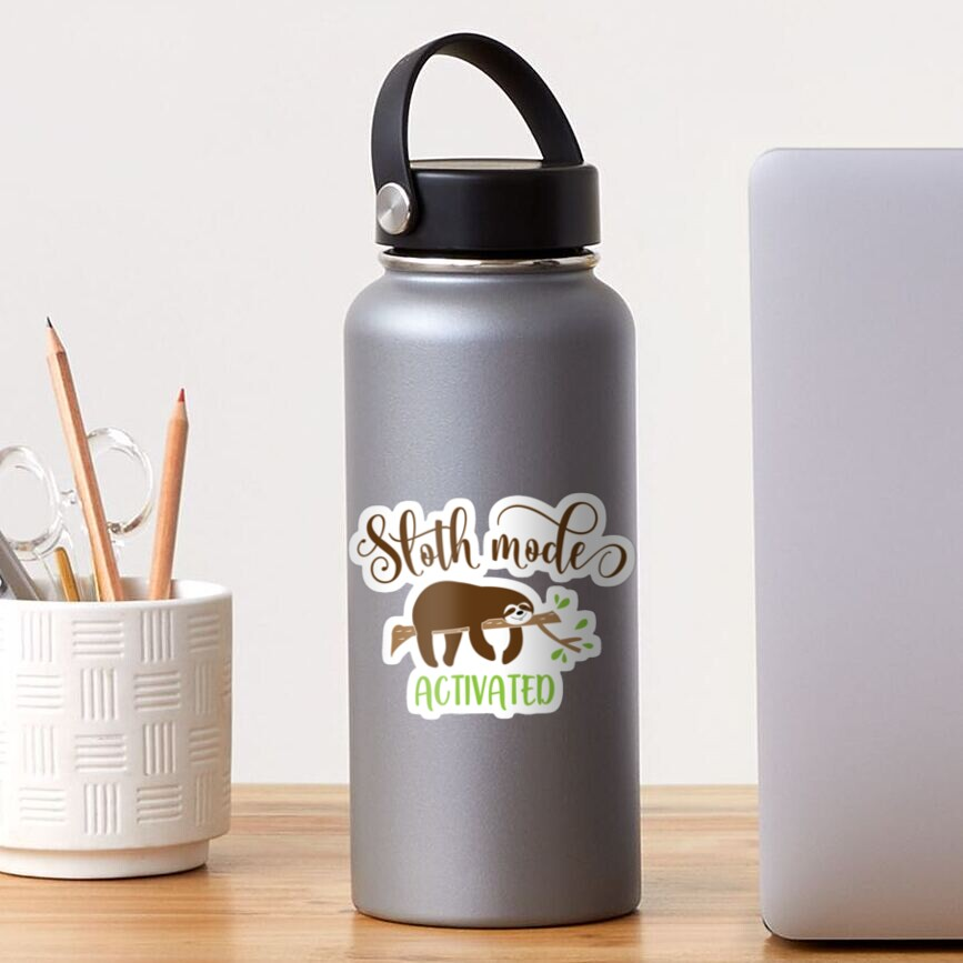Sloth Mode Activated, Cute Sloth T- Shirt Design Sticker