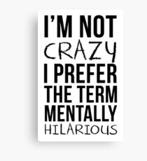 Mentally Hilarious Canvas Print