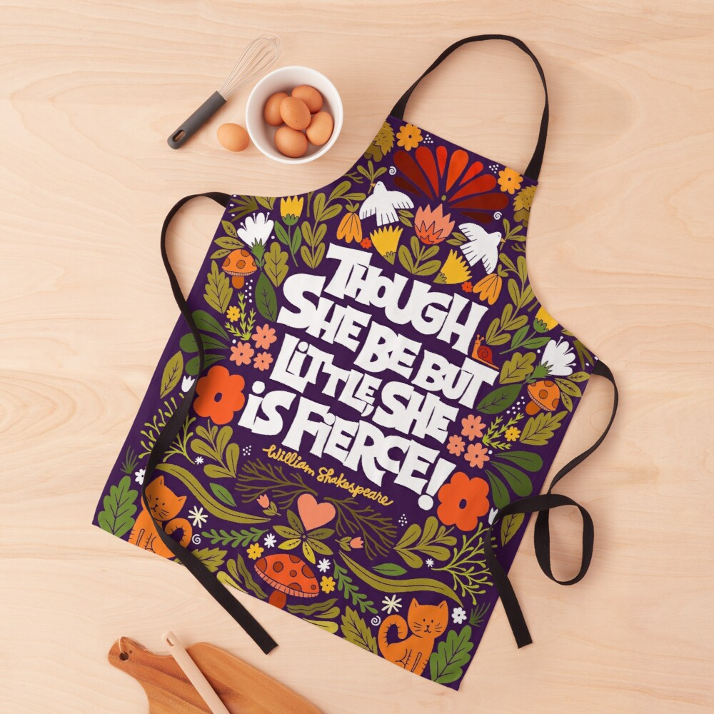 though she be but little, she is fierce! Apron
