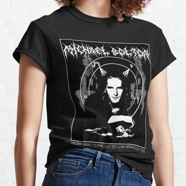MICHAEL BOLTON - TRUE BLACK METAL Classic T-Shirt