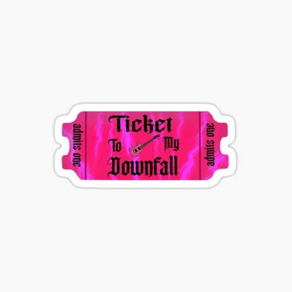 Ticket To My Downfall Sticker
