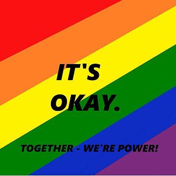 ITS OKAY (RAINBOW) by gabezyte