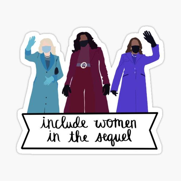 Include Women in the Sequel - Jill, Michelle, Kamala Sticker