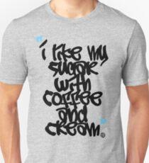 """I like my sugar with coffee and cream"" Unisex T-Shirt"