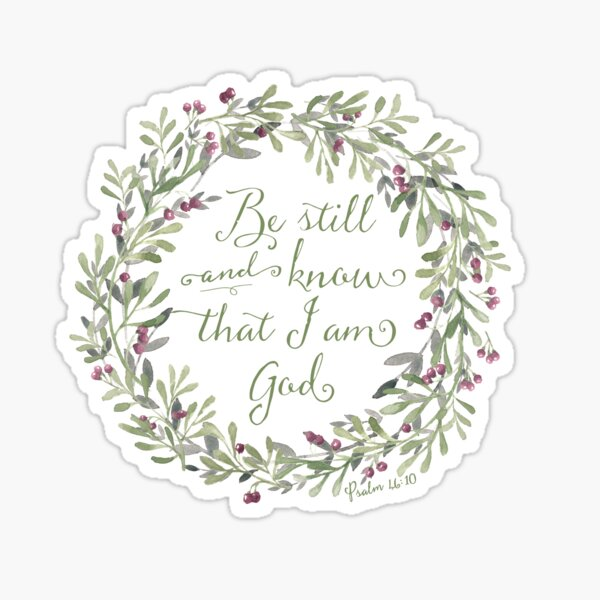 Be Still and Know Green - Psalm 46:10 Sticker