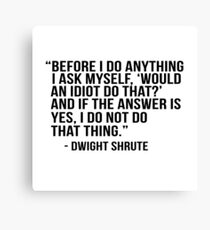 Dwight Shrute Quote Canvas Print