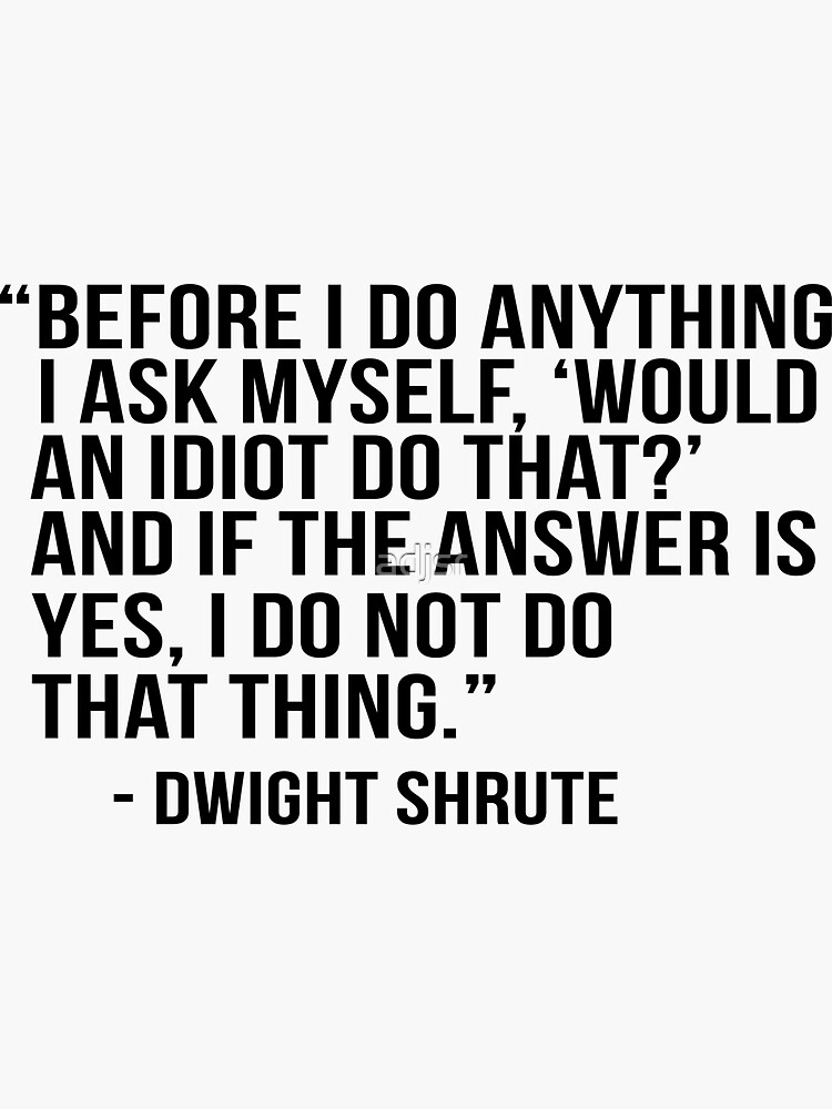 Dwight Shrute Quote by adjsr