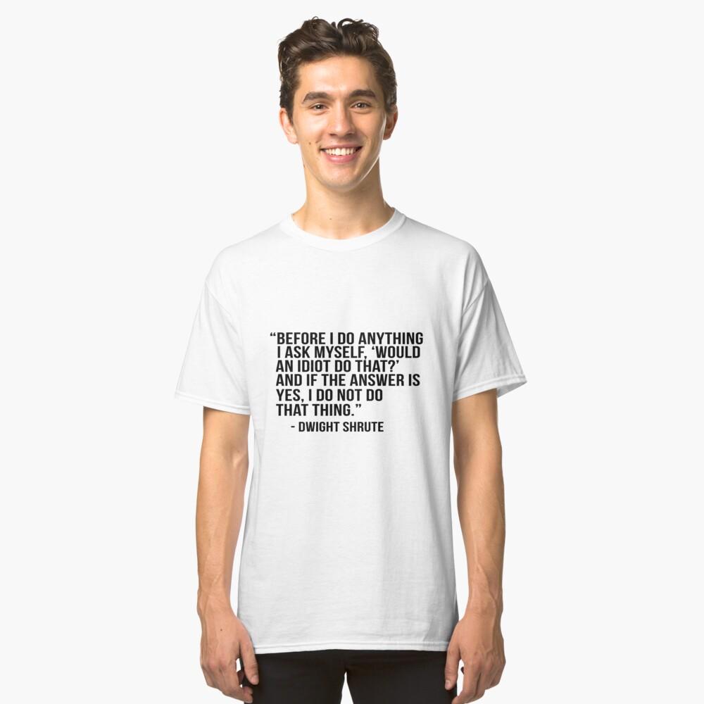 Dwight Shrute Quote Classic T-Shirt