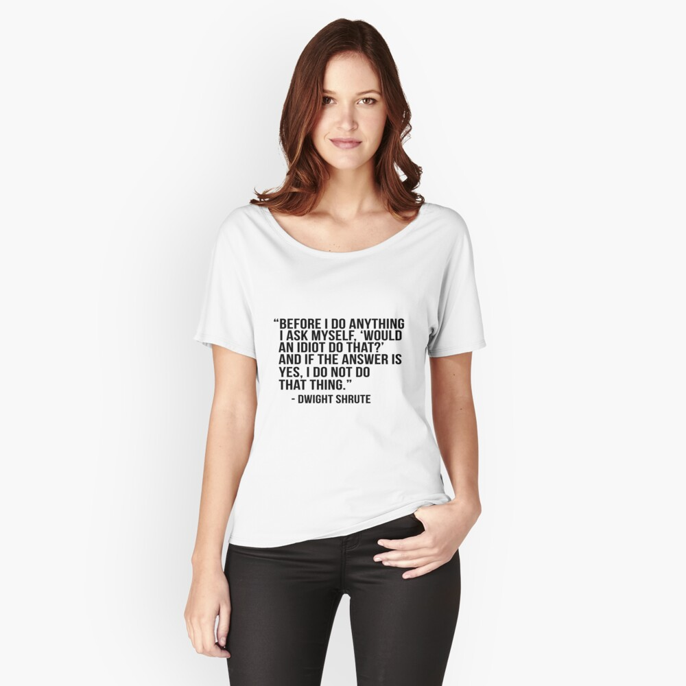 Dwight Shrute Quote Relaxed Fit T-Shirt