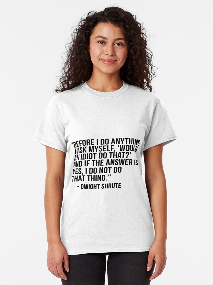 Alternate view of Dwight Shrute Quote Classic T-Shirt
