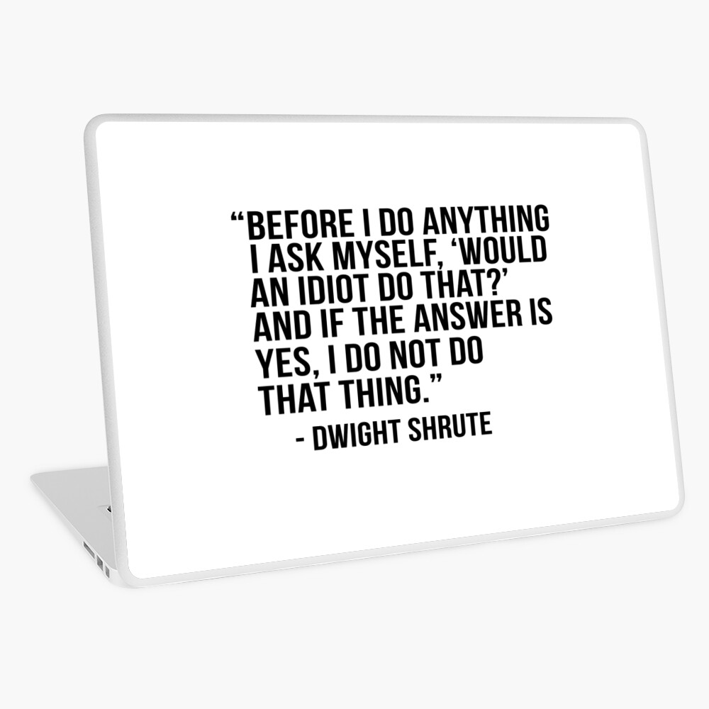 Dwight Shrute Quote Laptop Skin
