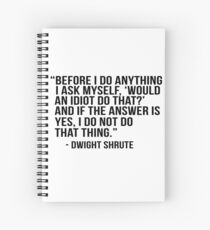 Dwight Shrute Quote Spiral Notebook