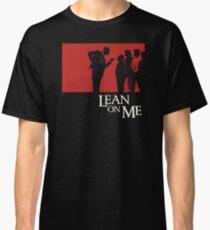 Lean on Me (1989) Classic T-Shirt