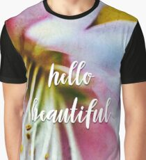 hello beautiful Graphic T-Shirt