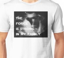 The Force is strong in my family Unisex T-Shirt