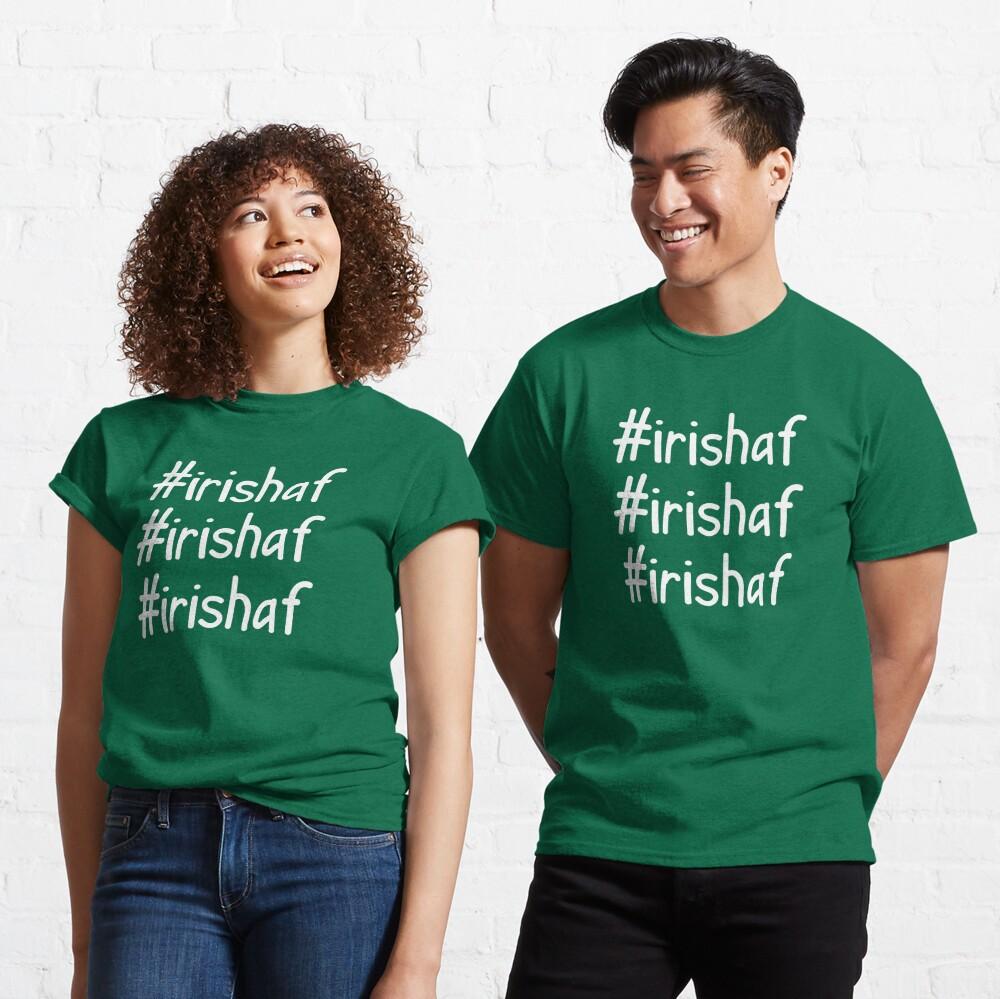 Hashtag Irish AF Classic T-Shirt