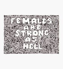 Females are Strong as Hell Photographic Print