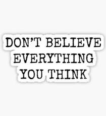 Pegatina No creas todo lo que piensas