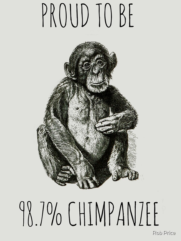 PROUD TO BE 98.7% CHIMPANZEE | Unisex T-Shirt