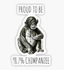PROUD TO BE 98.7% CHIMPANZEE Sticker