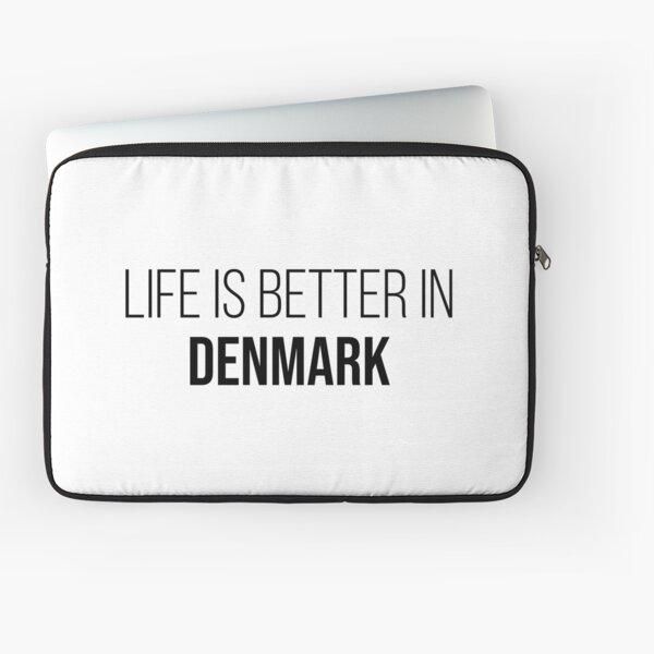 Life is better in Denmark Laptop Sleeve