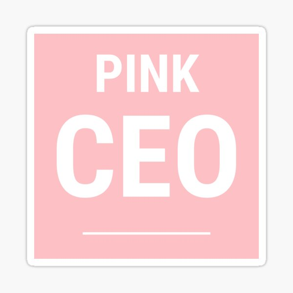 Pink CEO Sticker