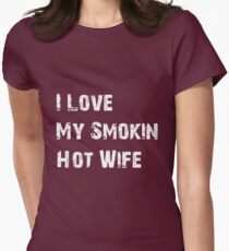 My Smokin Hot Wife Womens Fitted T-Shirt