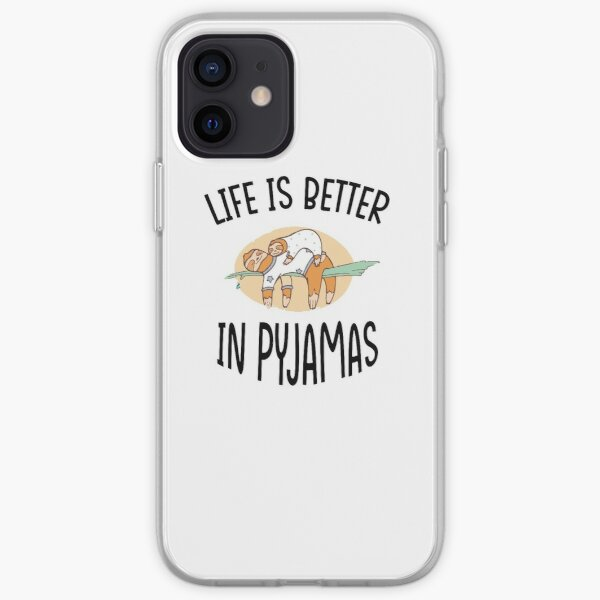 life is better in pyjamas,funny gift for lazy people iPhone Soft Case