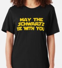 May The Schwartz Be With You Slim Fit T-Shirt