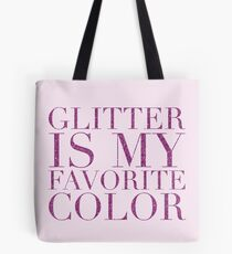 glitter is my favorite color - am Tote Bag