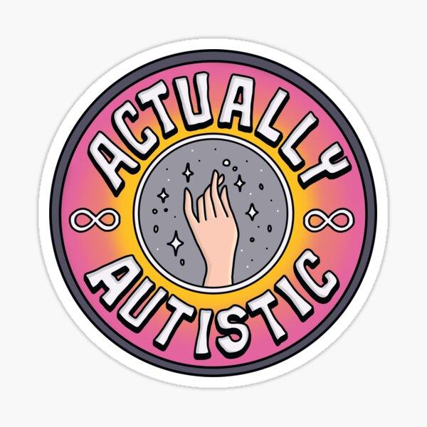 Actually Autistic Sticker