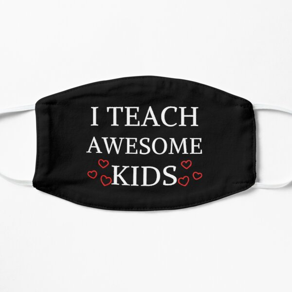 I Teach Awesome Kids Funny Teacher Kids Pre School Mask