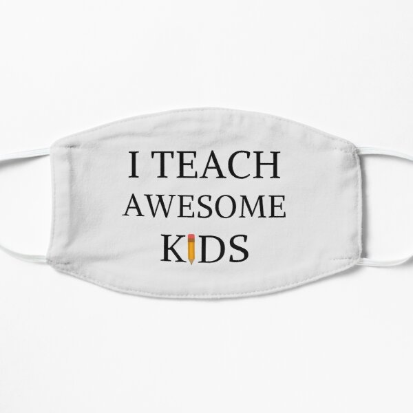 I Teach Awesome Kids Cute Teacher Kids Pre School Mask