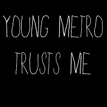 Young Metro Trusts Me by WadeEvansMusic