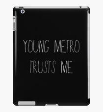 Young Metro Trusts Me iPad Case/Skin