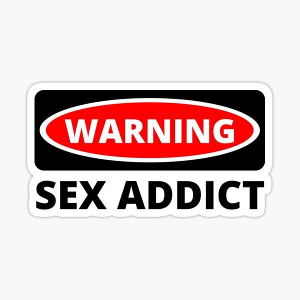 Warning Sex Addict - Pornographic Sticker