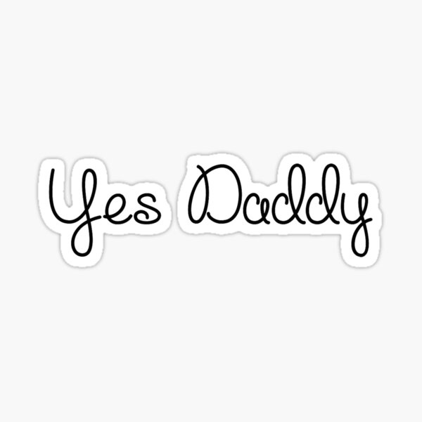 YES DADDY - Art By Kev G Sticker