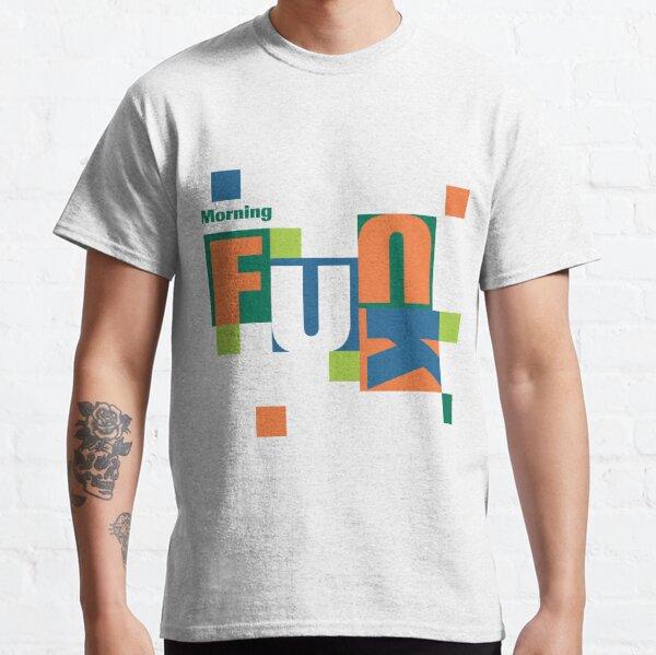 Morning Funk? by Faye Klein Classic T-Shirt