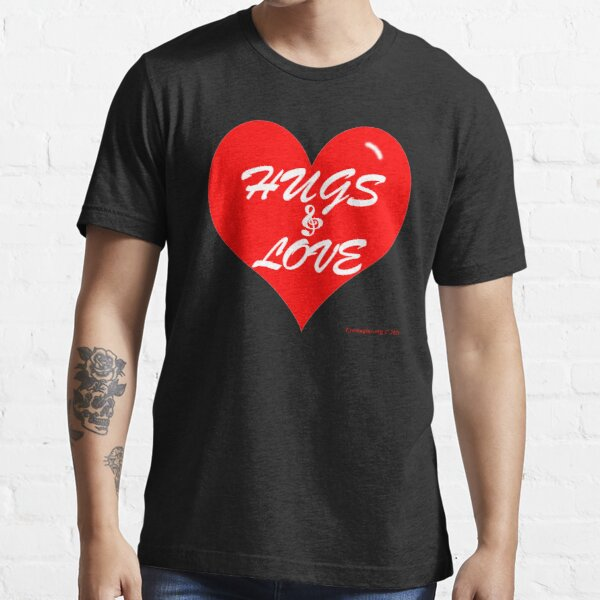 Hugs and Love Valentine Essential T-Shirt