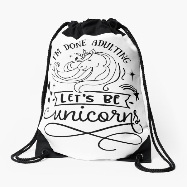 Copy of I'm done adulting Let's be unicorns Drawstring Bag