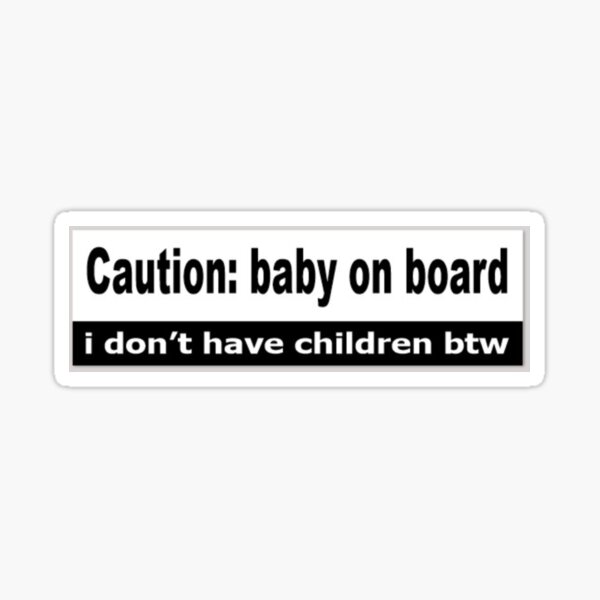 caution: baby on board Sticker