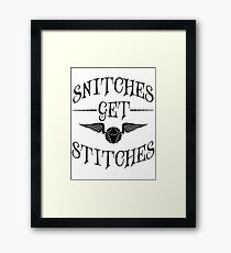 Snitches get stitches Framed Print