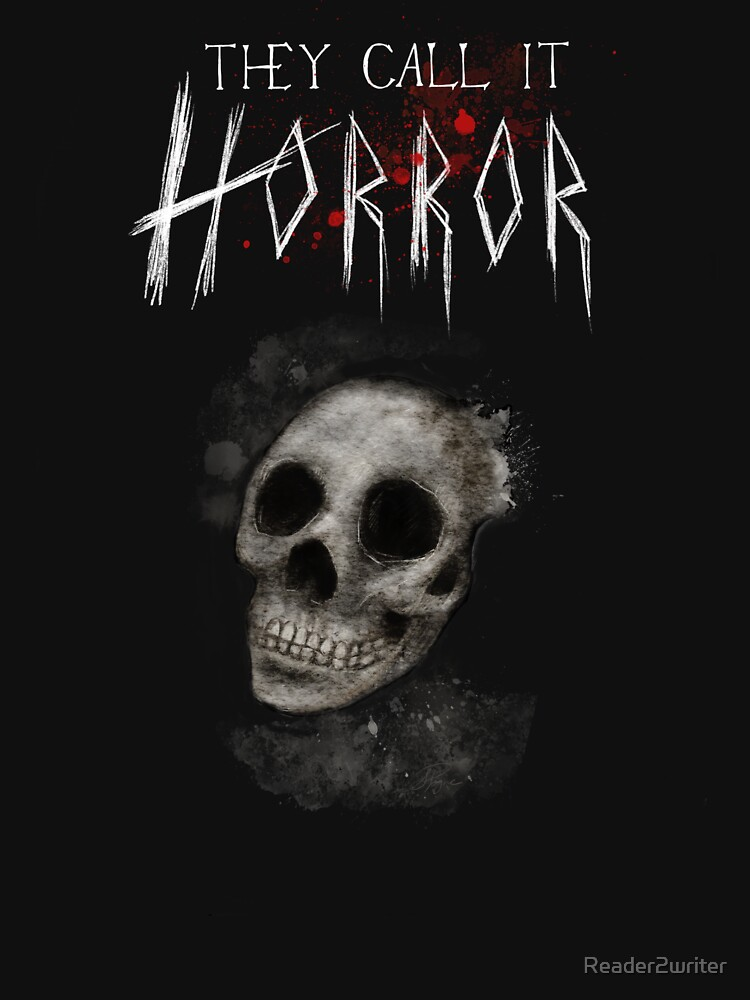 They Call It Horror! - Skull by Reader2writer