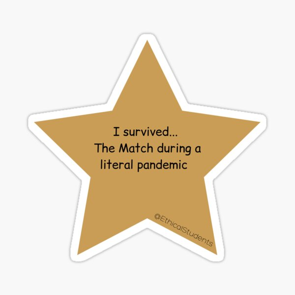 I survived...  The Match during a literal pandemic   Sticker